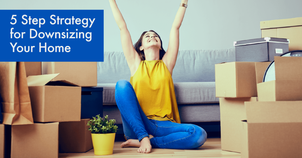 Strategy for Downsizing Your Home