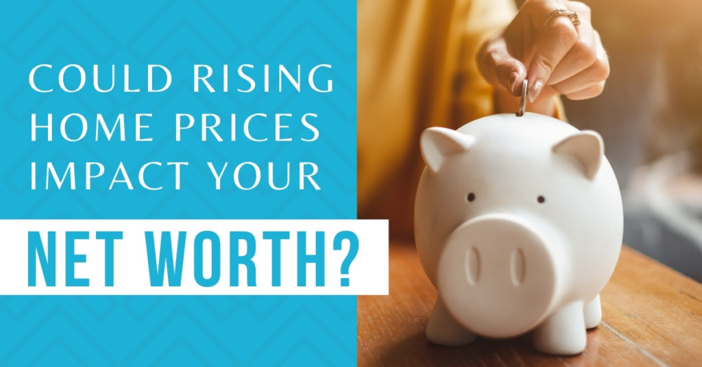 Could Arizona's Rising Home Prices Impact Your Net Worth