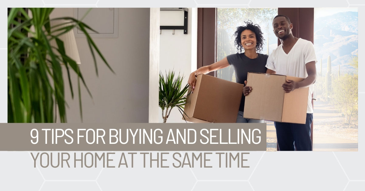 Tips for Buying and Selling Your Home at the Same Time